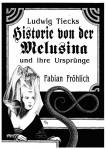 "Fabian Fröhlich, über Tiecks ""Melusina"", Fantasia Nr. 89/90"